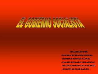 EL GOBIERNO SOCIALISTA