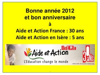 Bonne année 2012  et bon anniversaire à Aide et Action France : 30 ans