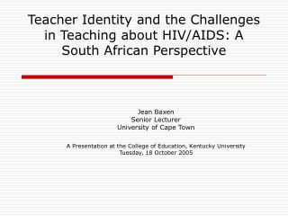 Teacher Identity and the Challenges in Teaching about HIV/AIDS: A South African Perspective