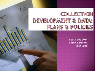 Collection Development & Data: Plans & Policies