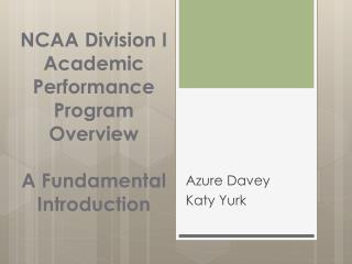 NCAA Division I  Academic Performance Program Overview  A Fundamental Introduction