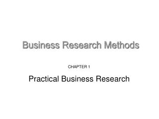 CHAPTER 1 Practical Business Research