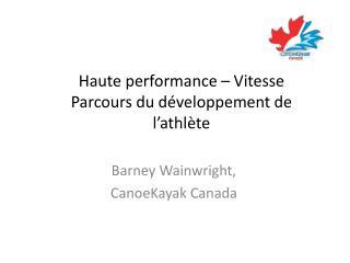 Haute performance – Vitesse Parcours du développement de l'athlète