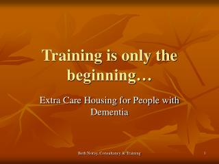 Training is only the beginning…