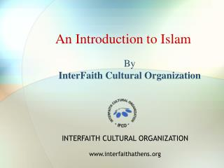 An Introduction to Islam By  InterFaith Cultural Organization
