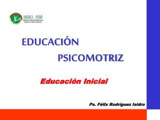 EDUCACI N      PSICOMOTRIZ