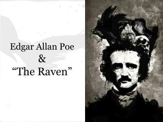 "Edgar Allan Poe  &  ""The Raven"""