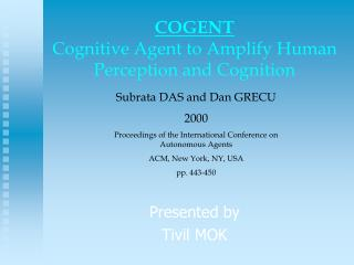 COGENT Cognitive Agent to Amplify Human Perception and Cognition