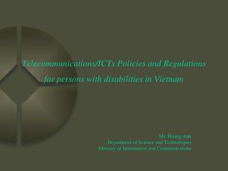 Telecommunications/ICTs Policies and Regulations for persons with disabilities in Vietnam