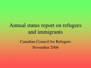 Annual status report on refugees and immigrants