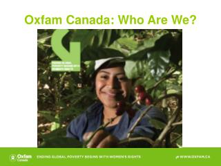 Oxfam Canada: Who Are We?