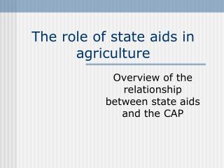 The role of state aids in agriculture