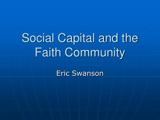 Social Capital and the Faith Community