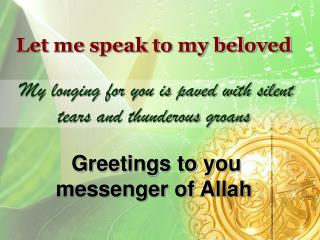 Let me speak to my beloved