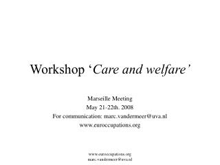 Workshop ' Care and welfare'