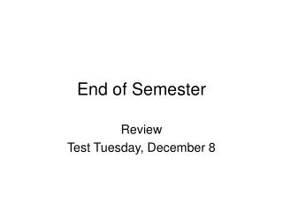 End of Semester