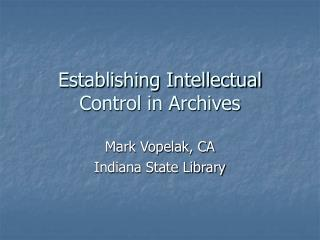 Establishing Intellectual Control in Archives