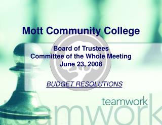 Mott Community College Board of Trustees Committee of the Whole Meeting June 23, 2008