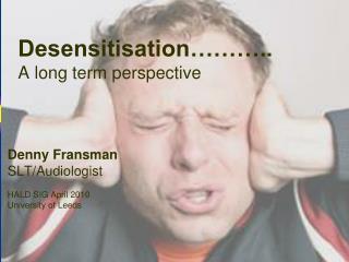Desensitisation……….. A long term perspective