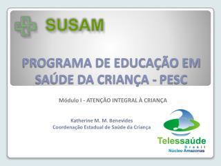PROGRAMA DE EDUCAÇÃO EM SAÚDE DA CRIANÇA - PESC