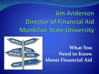 Jim Anderson Director of Financial Aid Montclair State University
