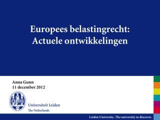 Europees belastingrecht: Actuele ontwikkelingen