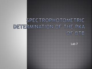 Spectrophotometric Determination of the  pKa  of BTB