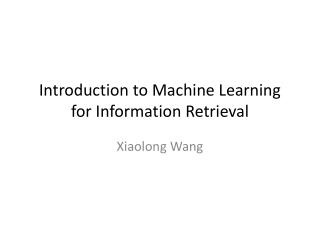 Introduction to Machine Learning for Information Retrieval