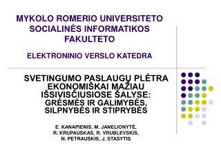 MYKOLO ROMERIO UNIVERSITETO SOCIALINĖS INFORMATIKOS FAKULTETO ELEKTRONINIO VERSLO KATEDRA