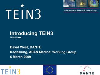 Introducing TEIN3 TEIN-09-xxx