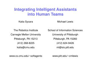 Integrating Intelligent Assistants  into Human Teams
