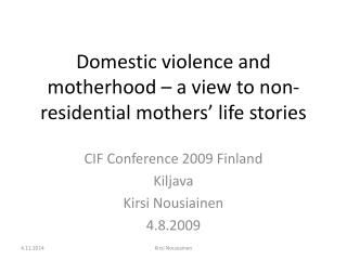 Domestic violence and motherhood – a view to non-residential mothers' life stories
