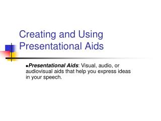 Creating and Using Presentational Aids