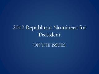 2012 Republican Nominees for President