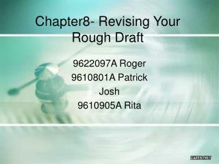 Chapter8- Revising Your Rough Draft
