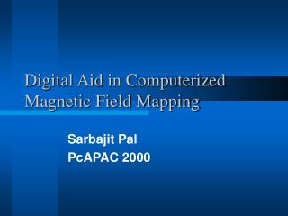 Digital Aid in Computerized Magnetic Field Mapping