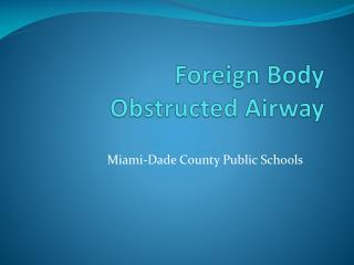 Foreign Body  Obstructed Airway