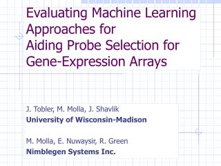 Evaluating Machine Learning Approaches for  Aiding Probe Selection for Gene-Expression Arrays