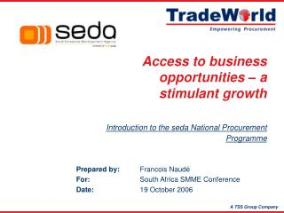Prepared by:	 Francois Naudé For: South Africa SMME Conference Date:	 19 October  2006
