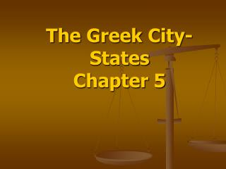 The Greek City-States Chapter 5