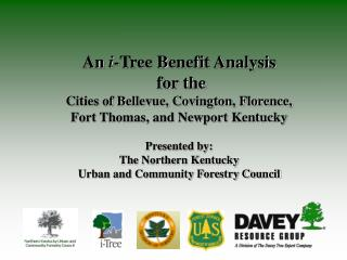 An  i -Tree Benefit Analysis  for the  Cities of Bellevue, Covington, Florence,