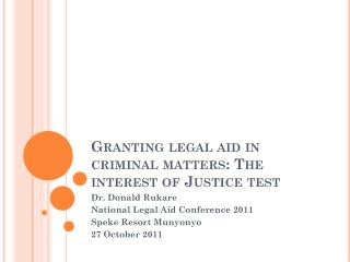 Granting legal aid in criminal matters: The interest of Justice test