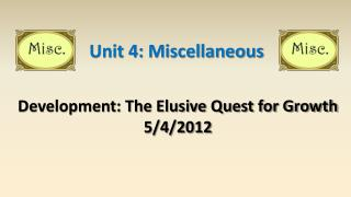 Development: The Elusive Quest for Growth 5/4/2012