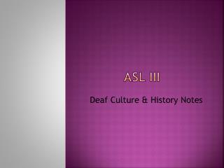 ASL III