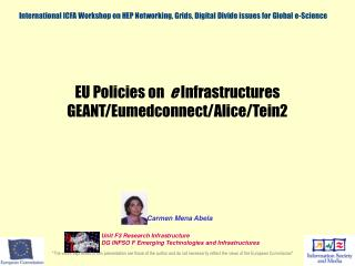EU Policies on   e  Infrastructures GEANT/Eumedconnect/Alice/Tein2
