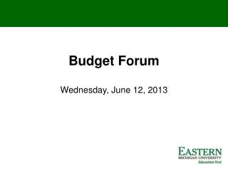 Budget Forum Wednesday, June 12, 2013