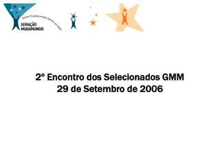 2  Encontro dos Selecionados GMM 29 de Setembro de 2006