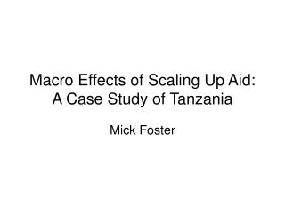 Macro Effects of Scaling Up Aid: A Case Study of Tanzania