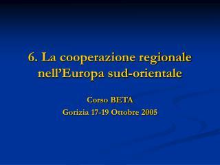 6. La cooperazione regionale nell'Europa sud-orientale