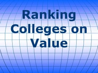 Ranking Colleges on Value